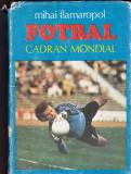"Carte fotbal ""Cadran mondial"" de M.Flamaropol"
