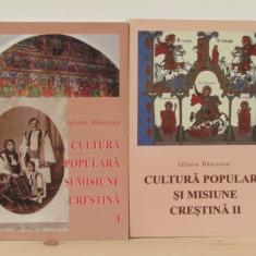 CULTURA POPULARA SI MISIUNE CRESTINA-IULIANA BANCESCU, 2 VOL - Carte Arta populara
