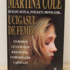Martina Cole - Ucigasul de femei