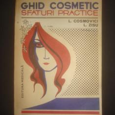 L. COSMOVICI * L. ZISU - GHID COSMETIC, SFATURI PRACTICE