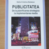Publicitatea. De la planificarea strategica la implementarea media Delia Balaban