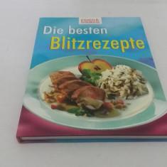 DIE BESTEN BLITZREZEPTE* CARTE REȚETE CULINARE LIMBA GERMANĂ - Carte Retete culinare internationale