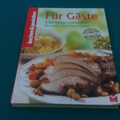 FUR GASTE * CARTE REȚETE CULINARE LIMBA GERMANĂ - Carte Retete culinare internationale