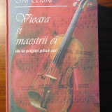 Vioara si maestrii ei, de la origini pana azi - Ion Sarbu (2005)