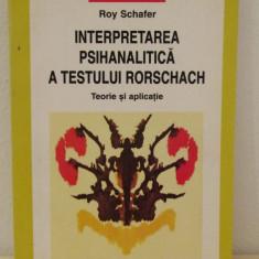 INTERPRETAREA PSIHANALITICA A TESTULUI RORSCHACH-ROY SCHAFER - Carte Psihiatrie
