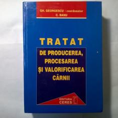 Gh. Georgescu, C. Banu - Tratat de producerea, procesarea si valorificarea carnii - Carte Alimentatie