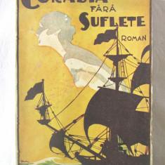 "Carte veche: ""CORABIA FARA SUFLETE"", Radu Klein, 1936. Cu ilustratii, Alta editura"
