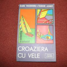 Radu Theodoru , Teodor Asimit - Croaziera cu vele