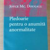 Pledoarie pentru o anumita anormalitate - Joyce Mc. Dougall - Carte Psihologie, Trei
