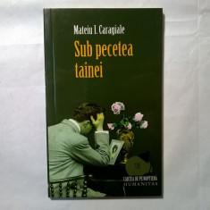 Mateiu I. Caragiale - Sub pecetea tainei {Humanitas, 2008} - Roman