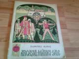 ARCASUL MARIEI SALE -DUMITRU ALMAS, Alta editura, Dumitru Almas