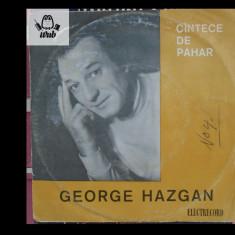 George Hazgan, Cantece de pahar, disc vinil/vinyl single EPC 10409 - Muzica Lautareasca electrecord
