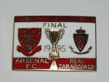 Insigna fotbal ARSENAL - REAL ZARAGOZA (Finala Cupei Cupelor 1995)