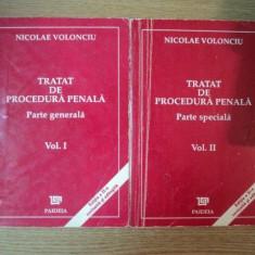 TRATAT DE PROCEDURA PENALA VOL I PARTEA GENERELA, VOL II PARTEA SPECIALA de NICOLAE VOLONCIU, 1996