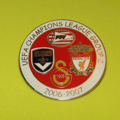 Insigna Champions League 2006-2007 (Liverpool,PSV,Bordeaux,Galatasaray)