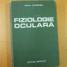 Fiziologie oculara Paul Cernea Bucuresti 1986 - Carte Oftalmologie