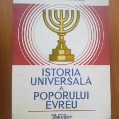 E0a ISTORIA UNIVERSALA A POPORULUI EVREU - DR. ALFRED HARLAOANU - Istorie
