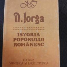 ISTORIA POPORULUI ROMANESC - Nicolae Iorga - Editura Stiintifica, 1985, 780 p.
