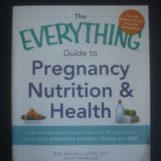 BRITT BRANDON * HEATHER RUPE - GUIDE TO PREGNANCY NUTRITION & HEALTH - Carte Ghidul mamei
