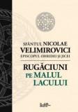 Rugaciuni pe malul lacului de Sfantul Nicolae Velimirovici