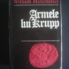 WILLIAM MANCHESTER - ARMELE LUI KRUPP - Istorie