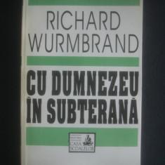 RICHARD WURMBRAND - CU DUMNEZEU IN SUBTERANA - Biografie
