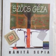 SZOCS GEZA - RANITA, SEPIA (ED. SEARA 1999, trad. ANAMARIA POP & MIRCEA DINESCU) - Carte poezie