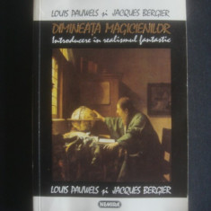 LOUIS PAUWELS *JACQUES BERGIER - DIMINEATA MAGICIENILOR - Carte masonerie