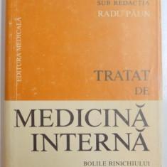 TRATAT DE MEDICINA INTERNA,, BOLILE RINICHIULUI SUB REDACTIA LUI RADU PAUN, 1987