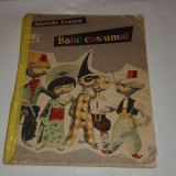 ANATOLE FRANCE - BALUL COSTUMAT povestiri, ilustratii de PERAHIM - Carte educativa