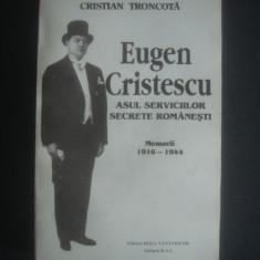 CRISTIAN TRONCOTA - EUGEN CRISTESCU, ASUL SERVICIILOR SECRETE ROMANESTI - Biografie