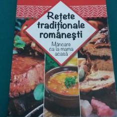 REȚETE TRADIȚIONALE ROMÂNEȘTI *MÂNCARE CA LA MAMA ACASĂ/MARIA CRISTEA ȘOIMU/2014 - Carte Retete traditionale romanesti