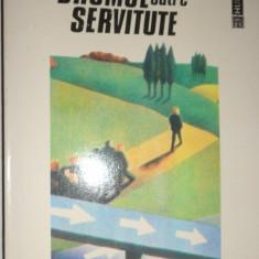 DRUMUL CATRE SERVITUTE  AN 1993/312PAGINI= FREDERICH HAYEK