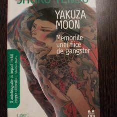 YAKUZA MOON * Memoriile unei Fiice de Gangster - Shoko Tendo - Pandora, 2009 - Roman
