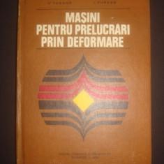 V. TABARA * I. TUREAC - MASINI PENTRU PRELUCRARI PRIN DEFORMARE