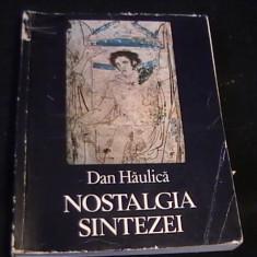 NOSTALGIA SINTEZEI-DAN HAULICA-385 PG A 4- - Carte Istoria artei