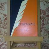 """Serban Cioculescu - I. L. Caragiale """"A1994"""" - Biografie"""