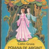 R(01) CATALIN GRUIA-Poiana de argint - Carte de povesti