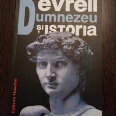 EVREII, DUMNEZEU SI ISTORIA - Max I. Dimont - Editura Hasefer, 2016, 503 p. - Istorie