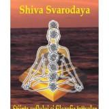 Shiva Svarodaya Stiinta suflului si filizofia tattvelor
