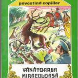 R(01) ALEXANDRE DUMAS-Vanatoarea miraculoasa - Carte de povesti