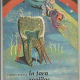 R(01) FLORIN COLONAS-In tara copiilor cu dinti cariati - Carte de povesti