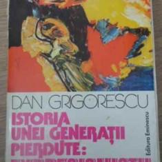 Istoria Unei Generatii Pierdute: Expresionistii - Dan Grigorescu ,391388
