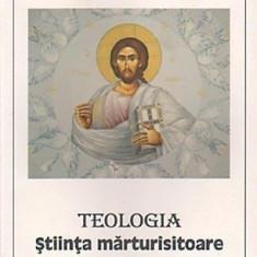 Teologia. Stiinta marturisitoare despre Dumnezeu de Prof. Univ. Dr. Ioan Tulcan - Carti ortodoxe