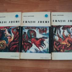 FRATII JDERI - MIHAIL SADOVEANU, 1966, 3 VOLUME, COLECTIA CUTEZATORII - Roman istoric, An: 1967