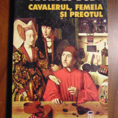 Cavalerul, femeia si preotul (casatoria in Franta feudala) - Georges Duby (1997) - Istorie