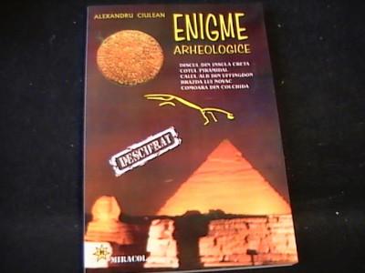 ENIGME ARHEOLOGICE- ALEXANDRU CIULEANU-ED- MIRACOL- foto