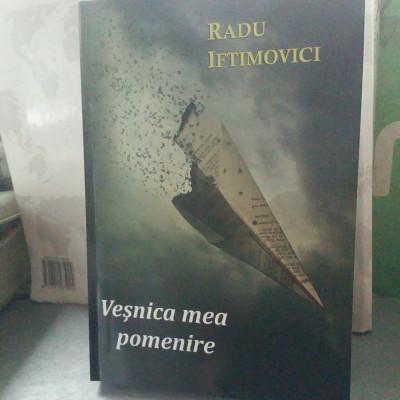 RADU IFTIMOVICI VEȘNICA  MEA POMENIRE 2015 EDIȚIA A 2-A MIȘCAREA LEGIONARA 520 P foto