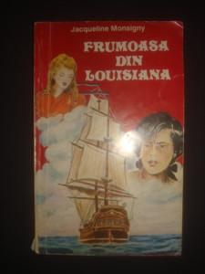 JACQUELINE MONSIGNY - FRUMOASA DIN LOUISIANA