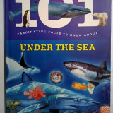 101 Fascinating Facts to Know about Under the Sea - Carte de povesti